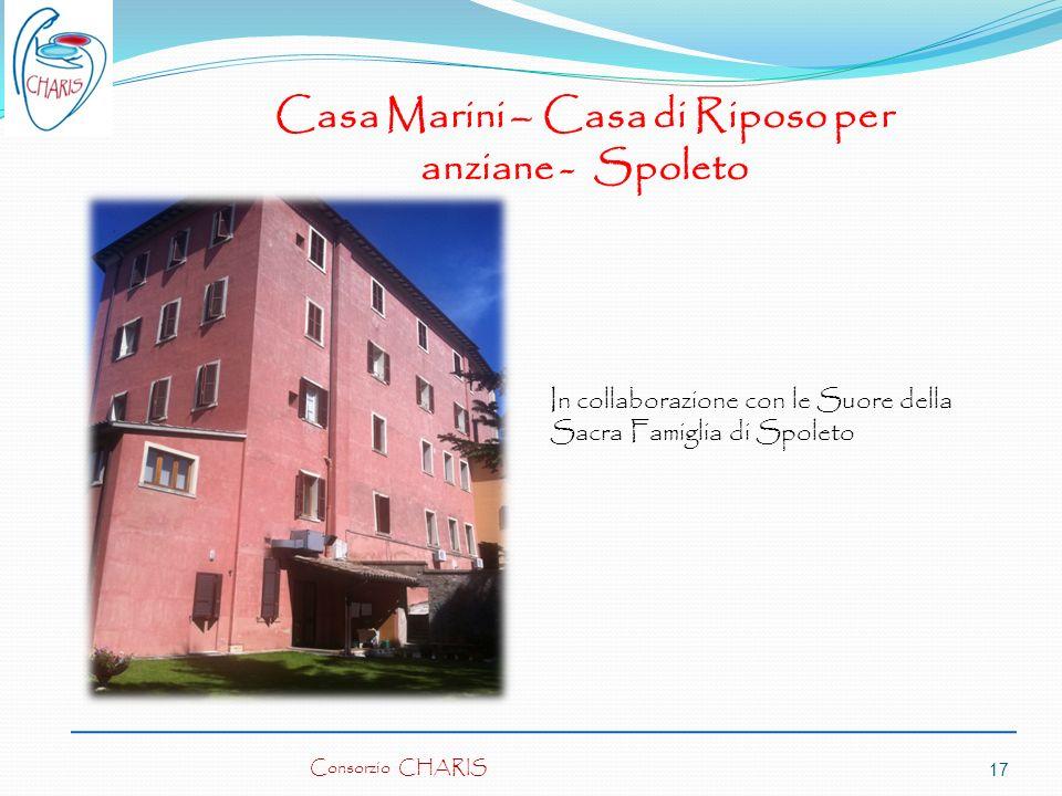 Consorzio CHARIS17 Casa Marini – Casa di Riposo per anziane - Spoleto In collaborazione con le Suore della Sacra Famiglia di Spoleto