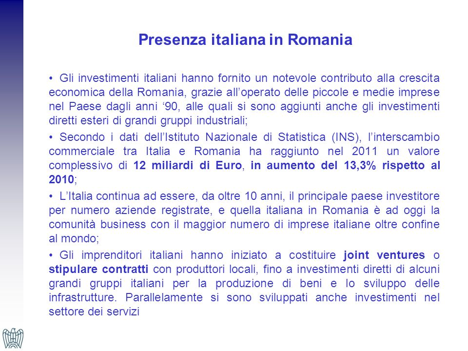 Società attive a partecipazione italiana in Romania Ripartizione territoriale al 30 giugno 2012 Le società italiane attive presenti in Romania al 30 giugno 2012 sono 16.118 ed il maggior numero di aziende è situato nella municipalità di Bucarest, nella regione del Nord-Ovest e della Transilvania.