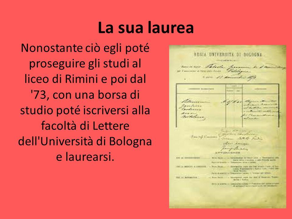 La sua laurea Nonostante ciò egli poté proseguire gli studi al liceo di Rimini e poi dal '73, con una borsa di studio poté iscriversi alla facoltà di