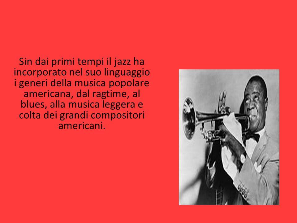 Sin dai primi tempi il jazz ha incorporato nel suo linguaggio i generi della musica popolare americana, dal ragtime, al blues, alla musica leggera e c