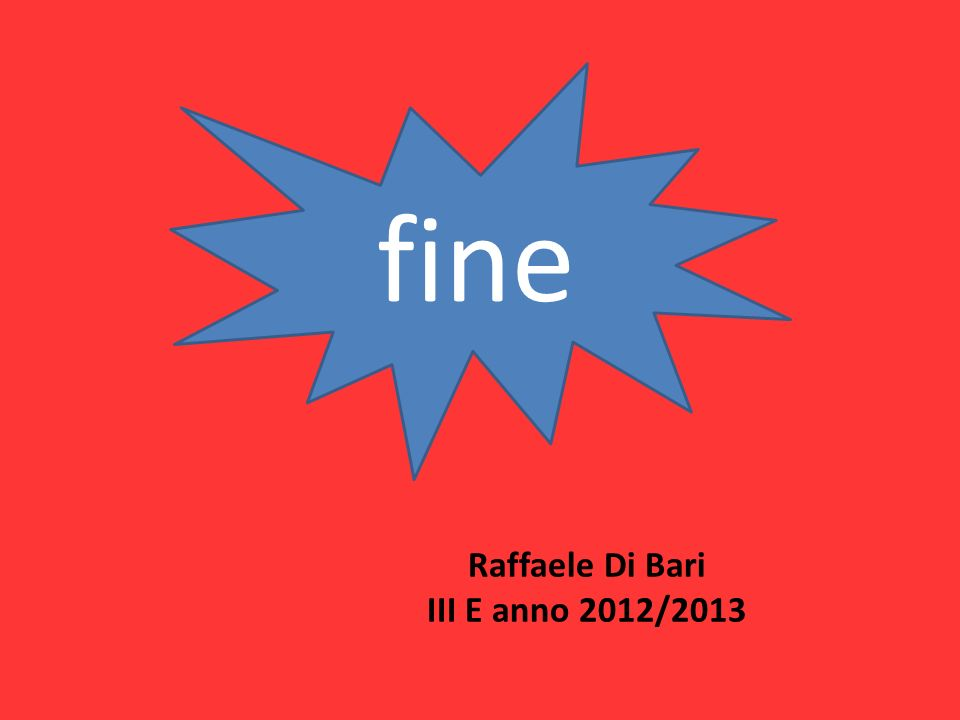 Raffaele Di Bari III E anno 2012/2013 fine