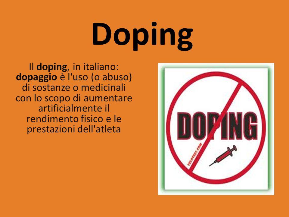 Doping Il doping, in italiano: dopaggio è l'uso (o abuso) di sostanze o medicinali con lo scopo di aumentare artificialmente il rendimento fisico e le