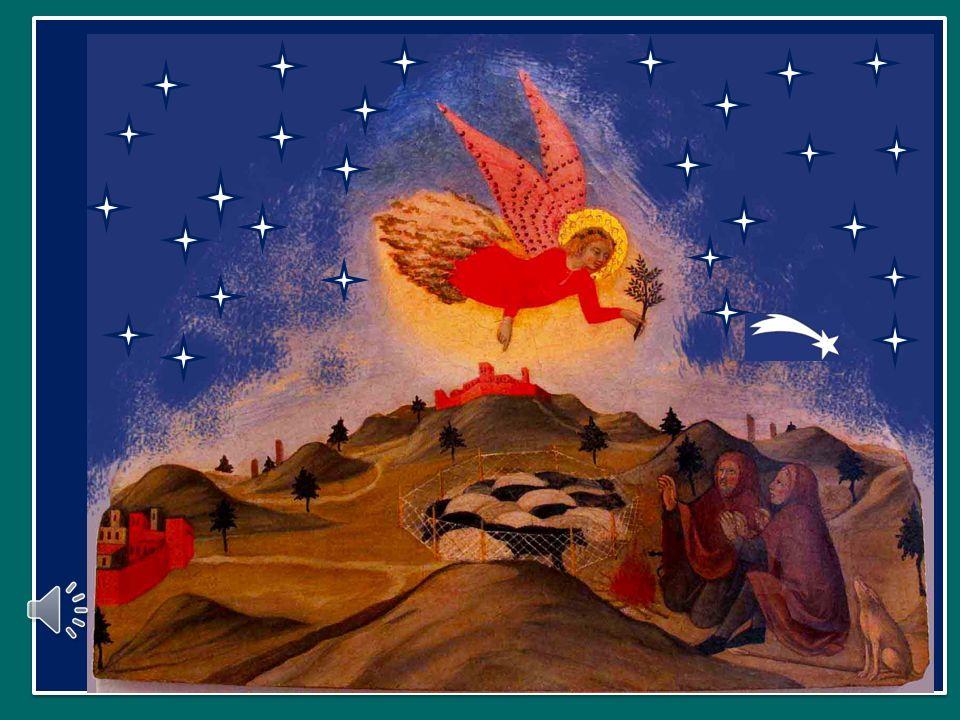 Angelus ad pastores ait: annuntio vobis gaudium magnum, Un angelo disse ai pastori: Vi annunzio una grande gioia, quia natus est vobis hodie salvator