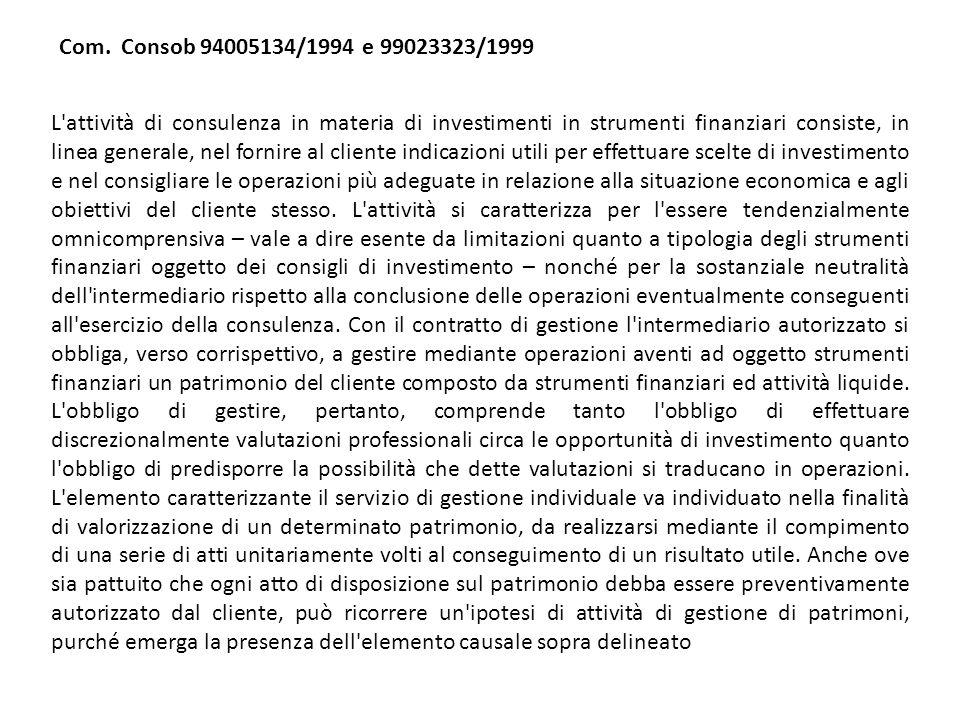L'attività di consulenza in materia di investimenti in strumenti finanziari consiste, in linea generale, nel fornire al cliente indicazioni utili per