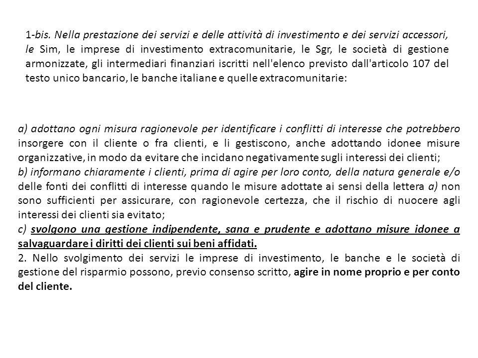 a) adottano ogni misura ragionevole per identificare i conflitti di interesse che potrebbero insorgere con il cliente o fra clienti, e li gestiscono,