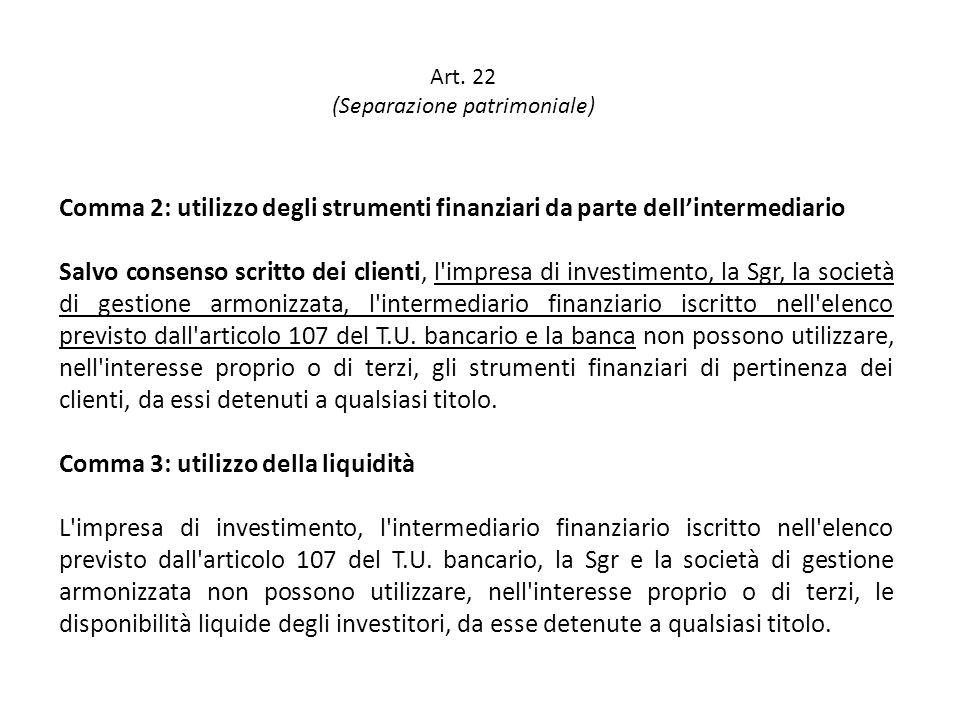 Comma 2: utilizzo degli strumenti finanziari da parte dellintermediario Salvo consenso scritto dei clienti, l'impresa di investimento, la Sgr, la soci