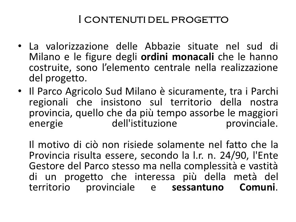I contenuti del progetto La valorizzazione delle Abbazie situate nel sud di Milano e le figure degli ordini monacali che le hanno costruite, sono lele