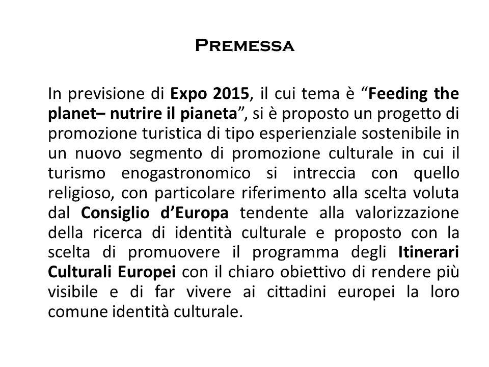 Premessa In previsione di Expo 2015, il cui tema è Feeding the planet– nutrire il pianeta, si è proposto un progetto di promozione turistica di tipo e
