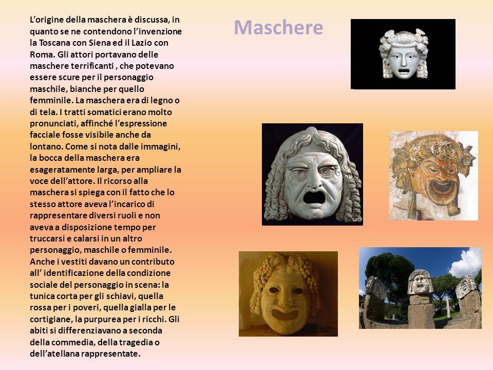 Maschere Lorigine della maschera è discussa, in quanto se ne contendono linvenzione la Toscana con Siena ed il Lazio con Roma. Gli attori portavano de
