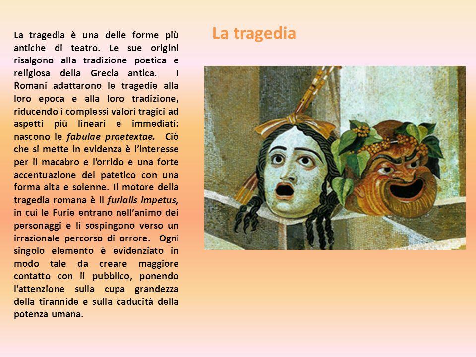 La tragedia La tragedia è una delle forme più antiche di teatro. Le sue origini risalgono alla tradizione poetica e religiosa della Grecia antica. I R