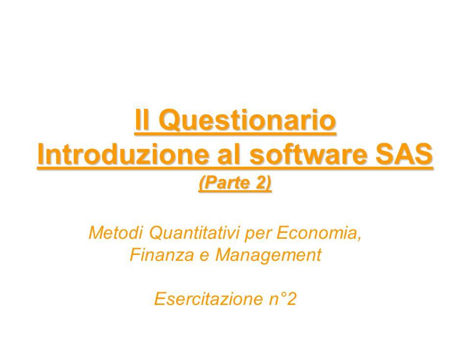ll Questionario Introduzione al software SAS (Parte 2) Metodi Quantitativi per Economia, Finanza e Management Esercitazione n°2