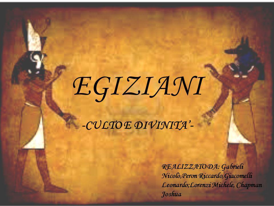 Gli Egizi possedevano un vivo sentimento religioso.