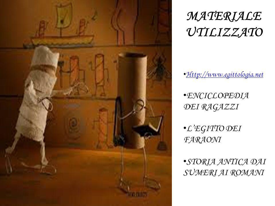 Http://www.egittologia.net ENCICLOPEDIA DEI RAGAZZI LEGITTO DEI FARAONI STORIA ANTICA DAI SUMERI AI ROMANI MATERIALE UTILIZZATO