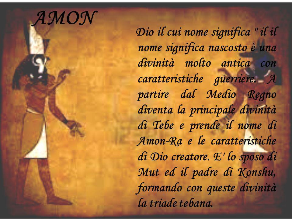 ATON Il principale Dio egizio, creatore del mondo e padre di tutti gli Dei.