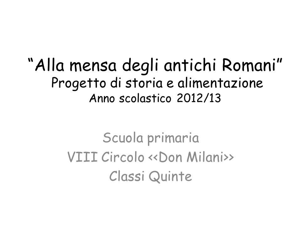 Progetto alimentare e storia dei Romani a Salerno Questo è lultimo anno delle classi quinte e vogliamo chiudere con un laboratorio veramente originale.