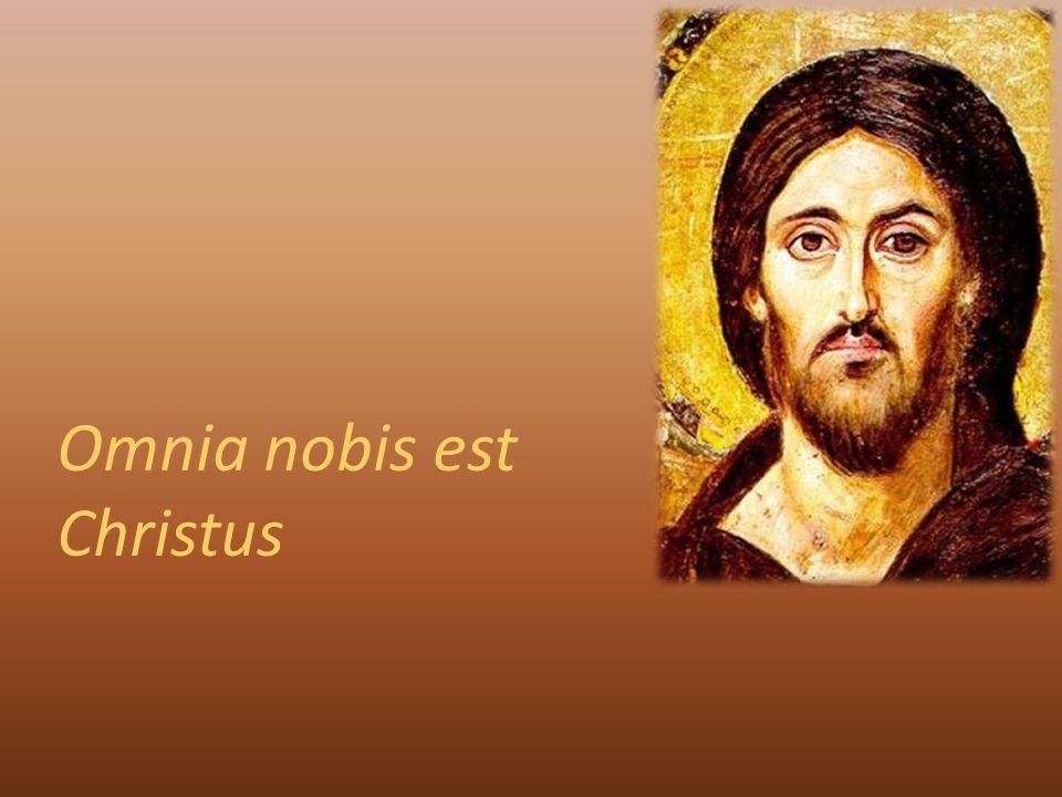 Omnia nobis est Christus