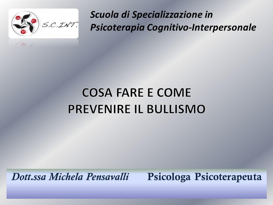 Dott.ssa Michela Pensavalli Psicologa Psicoterapeuta Scuola di Specializzazione in Psicoterapia Cognitivo-Interpersonale