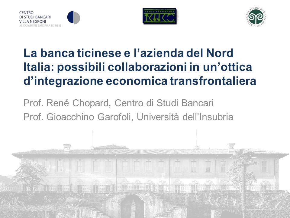 La banca ticinese e lazienda del Nord Italia: possibili collaborazioni in unottica dintegrazione economica transfrontaliera Prof.