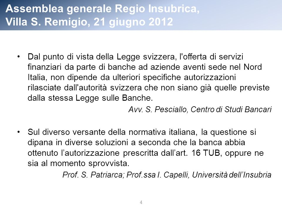 Assemblea generale Regio Insubrica, Villa S.