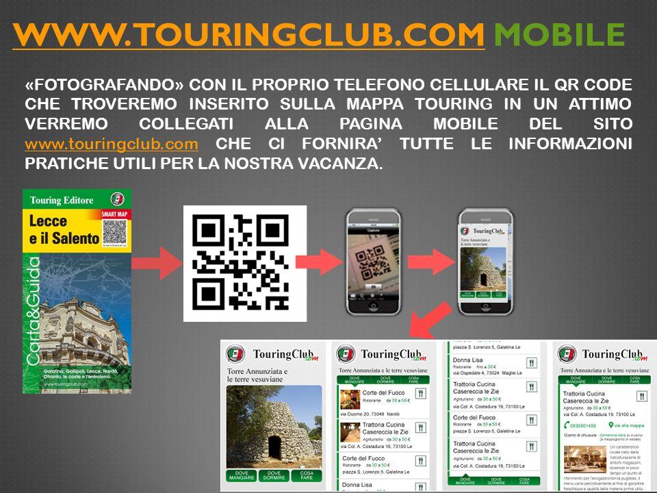 WWW.TOURINGCLUB.COMWWW.TOURINGCLUB.COM MOBILE Dalla home page di www.touringclub.com mobile possiamo cliccare direttamente dal nostro smartphone le icone in basso ed entrare solamente con un tap nel mondo Touring www.touringclub.com