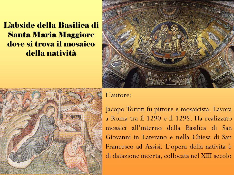 Lautore: Jacopo Torriti fu pittore e mosaicista. Lavora a Roma tra il 1290 e il 1295. Ha realizzato mosaici allinterno della Basilica di San Giovanni