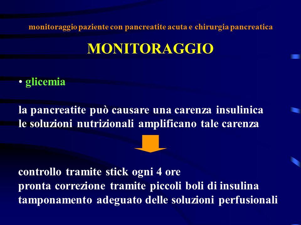 monitoraggio paziente con pancreatite acuta e chirurgia pancreatica MONITORAGGIO glicemia la pancreatite può causare una carenza insulinica le soluzio