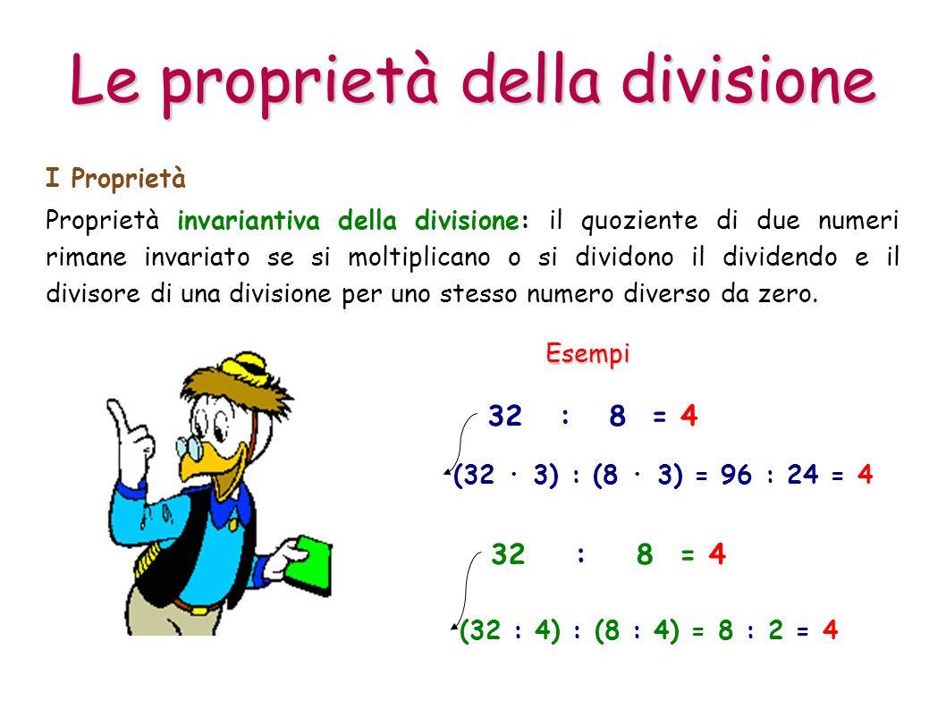 Proprietà invariantiva della divisione: il quoziente di due numeri rimane invariato se si moltiplicano o si dividono il dividendo e il divisore di una