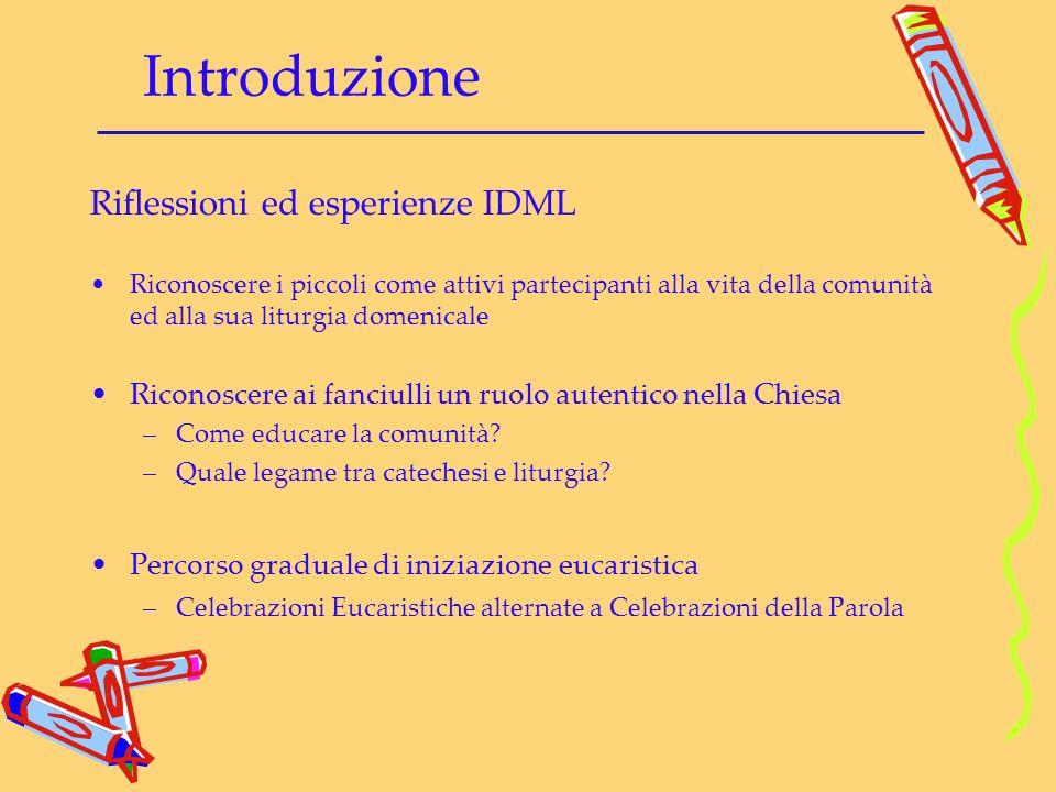Introduzione Riflessioni ed esperienze IDML Riconoscere i piccoli come attivi partecipanti alla vita della comunità ed alla sua liturgia domenicale Ri