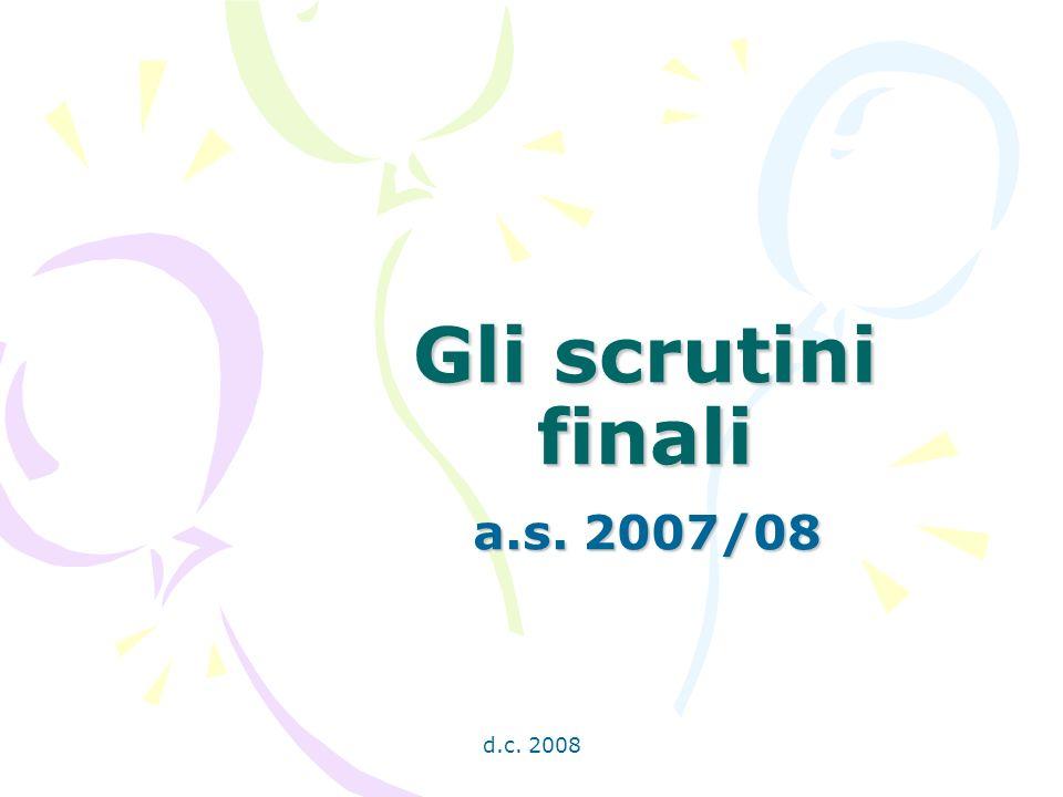 d.c. 2008 Gli scrutini finali a.s. 2007/08