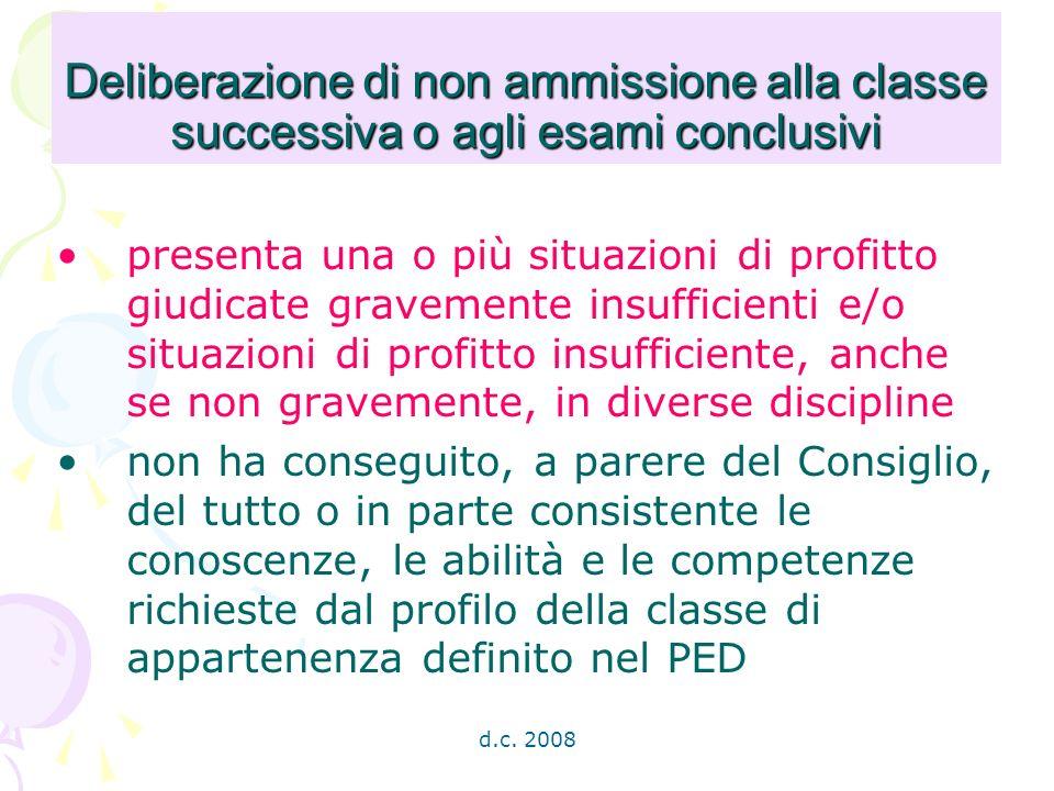 d.c. 2008 Deliberazione di non ammissione alla classe successiva o agli esami conclusivi presenta una o più situazioni di profitto giudicate gravement