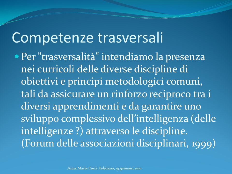 Anna Maria Curci, Fabriano, 19 gennaio 2010 Competenze trasversali Per