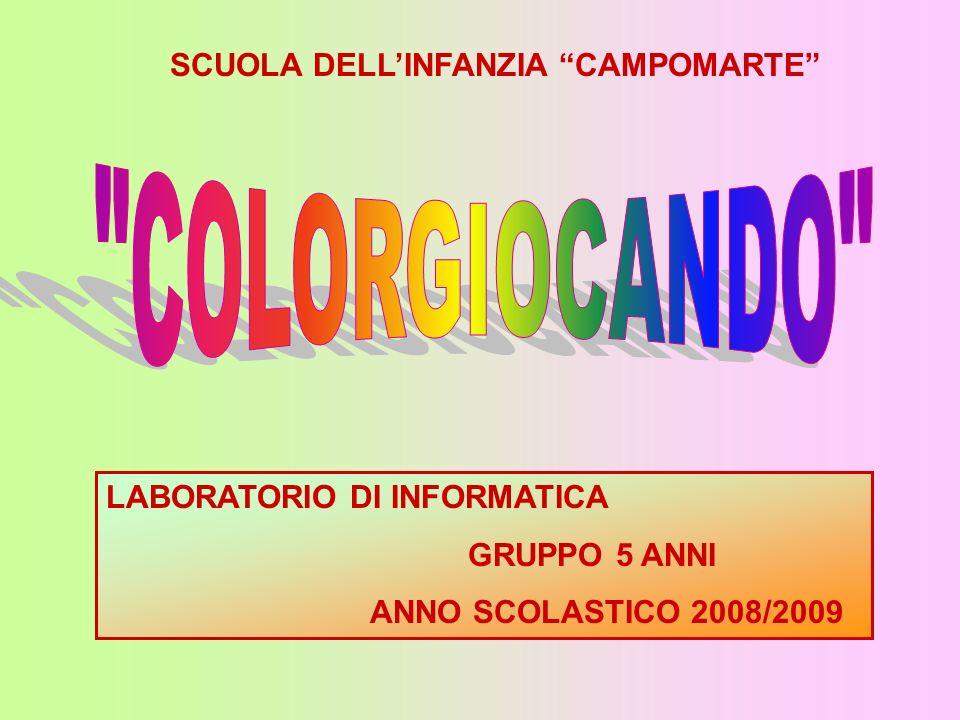LABORATORIO DI INFORMATICA GRUPPO 5 ANNI ANNO SCOLASTICO 2008/2009 SCUOLA DELLINFANZIA CAMPOMARTE