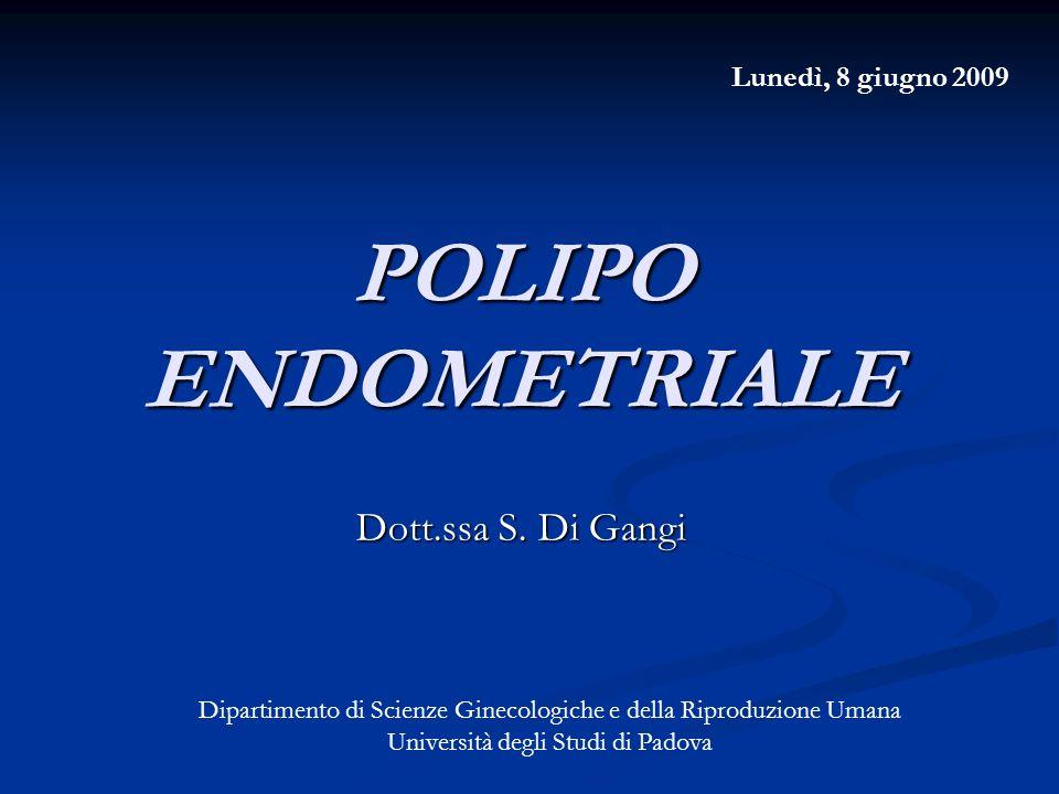 Polipo endometriale Trattamento chirurgico isteroscopico