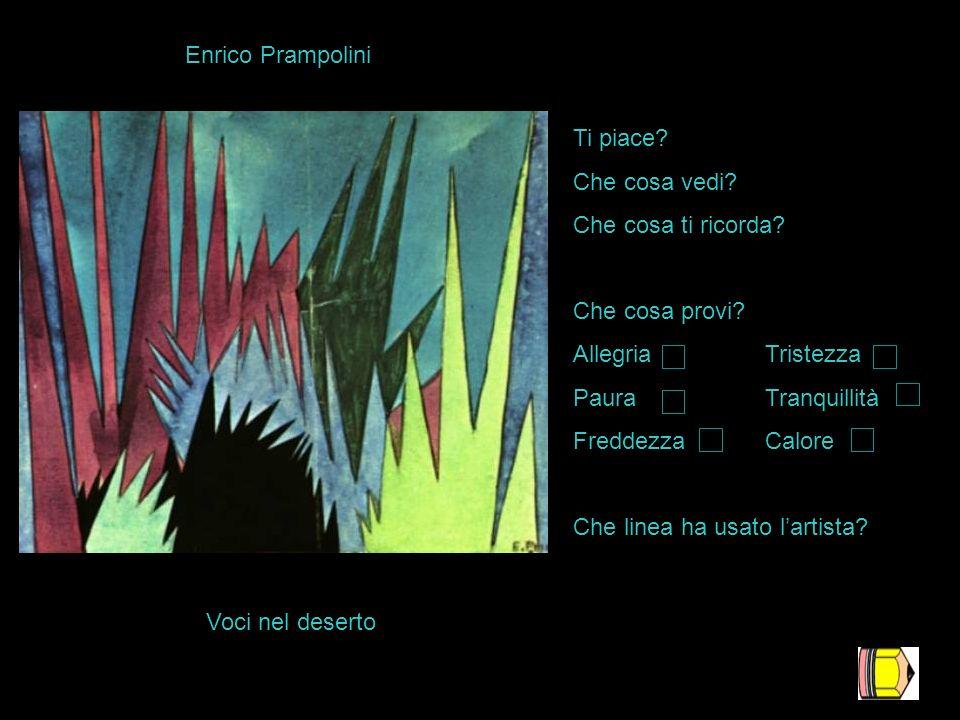 Enrico Prampolini Voci nel deserto Ti piace.Che cosa vedi.