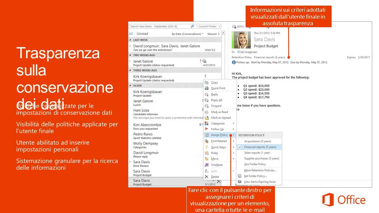 Informazioni sui criteri adottati visualizzati dallutente finale in assoluta trasparenza Fare clic con il pulsante destro per assegnare i criteri di visualizzazione per un elemento, una cartella o tutte le e-mail