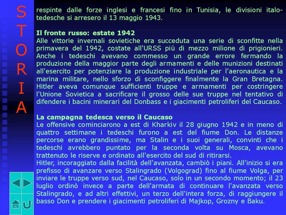 respinte dalle forze inglesi e francesi fino in Tunisia, le divisioni italo- tedesche si arresero il 13 maggio 1943. Il fronte russo: estate 1942 Alle