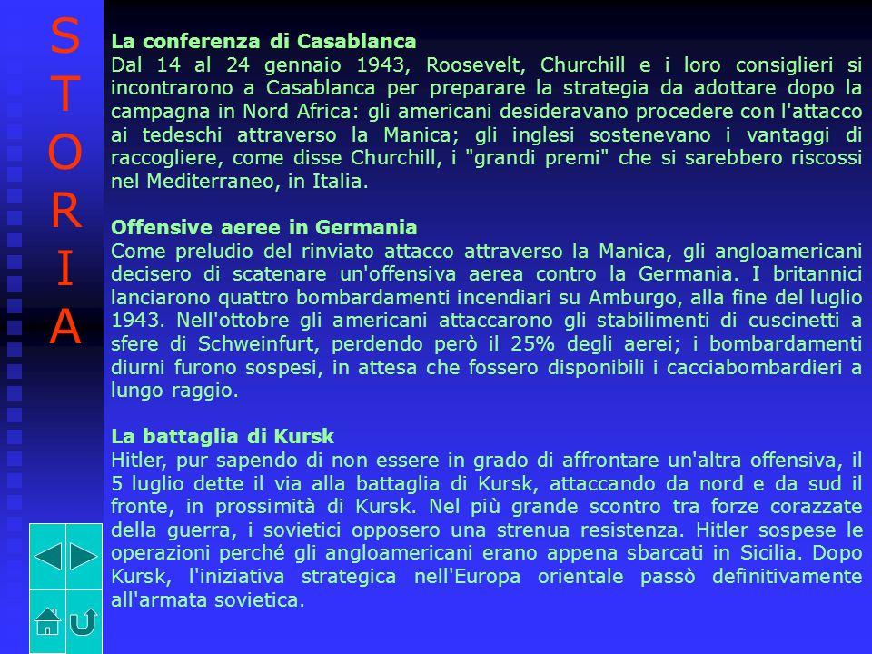 La conferenza di Casablanca Dal 14 al 24 gennaio 1943, Roosevelt, Churchill e i loro consiglieri si incontrarono a Casablanca per preparare la strateg