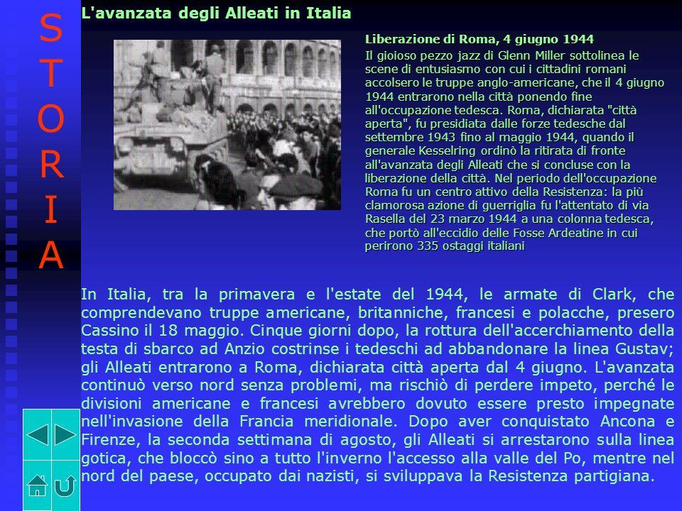 L'avanzata degli Alleati in Italia Liberazione di Roma, 4 giugno 1944 Il gioioso pezzo jazz di Glenn Miller sottolinea le scene di entusiasmo con cui