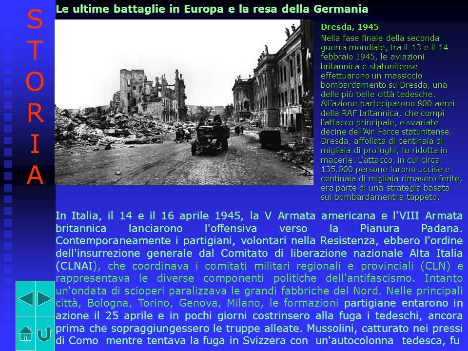 Le ultime battaglie in Europa e la resa della Germania Dresda, 1945 Nella fase finale della seconda guerra mondiale, tra il 13 e il 14 febbraio 1945,