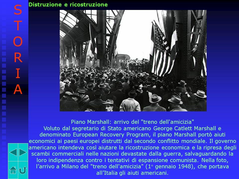 Distruzione e ricostruzione Piano Marshall: arrivo del