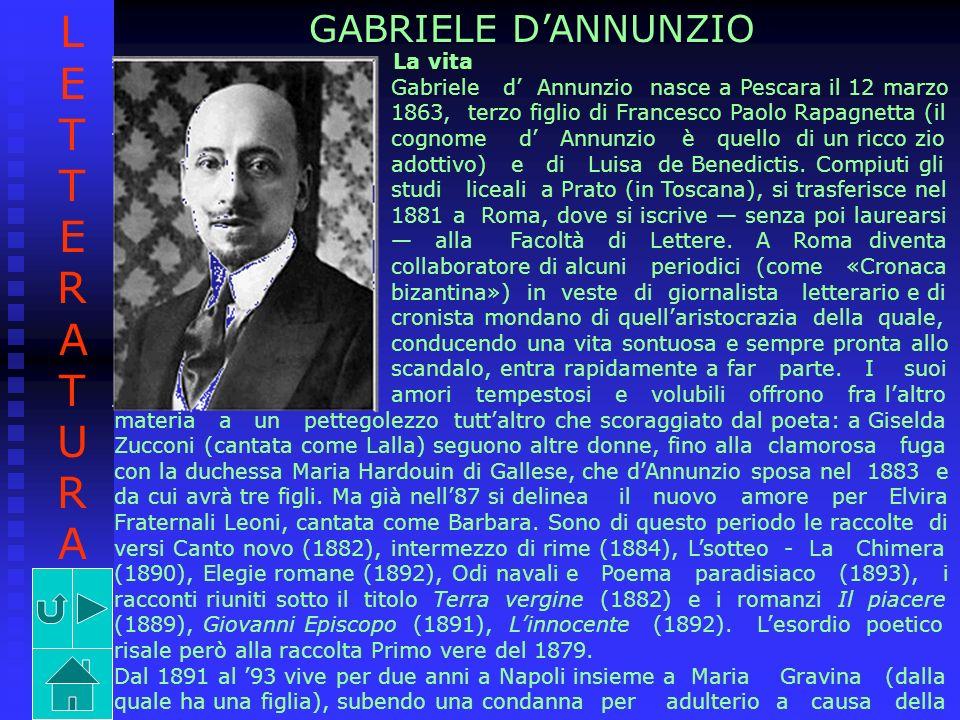 GABRIELE DANNUNZIO La vita Gabriele d Annunzio nasce a Pescara il 12 marzo 1863, terzo figlio di Francesco Paolo Rapagnetta (il cognome d Annunzio è q