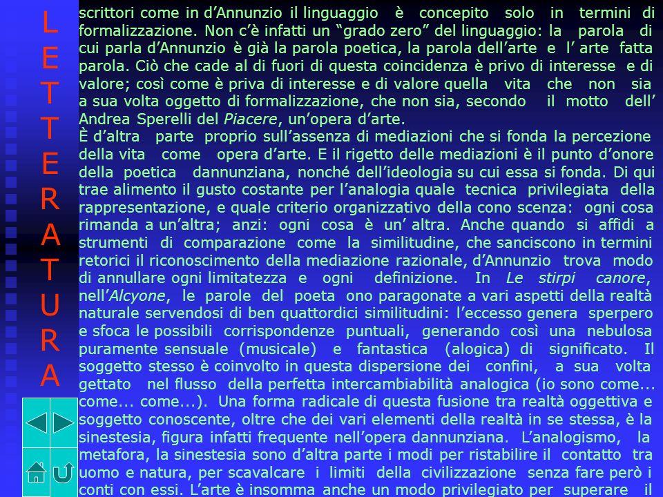 scrittori come in dAnnunzio il linguaggio è concepito solo in termini di formalizzazione. Non cè infatti un grado zero del linguaggio: la parola di cu