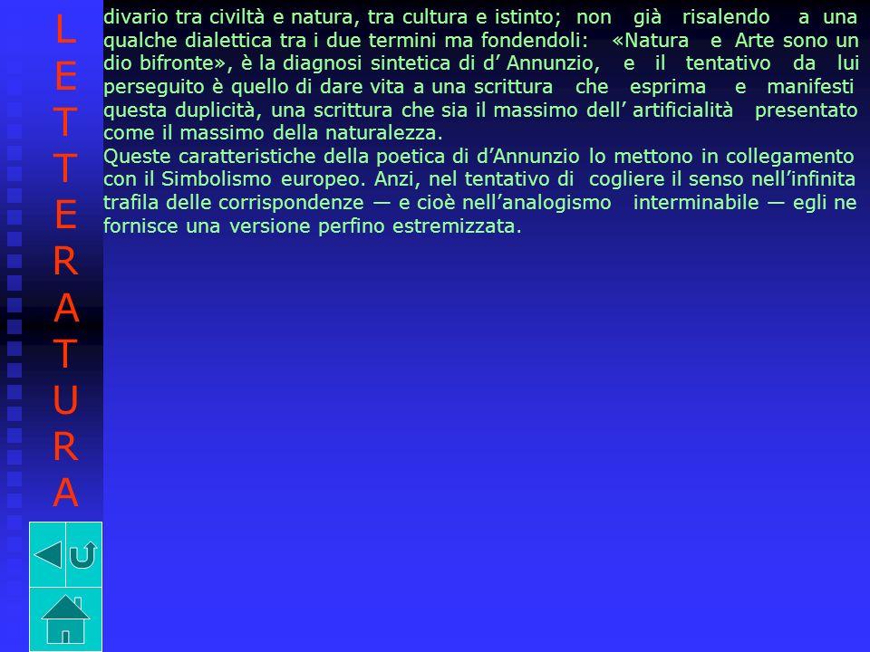 divario tra civiltà e natura, tra cultura e istinto; non già risalendo a una qualche dialettica tra i due termini ma fondendoli: «Natura e Arte sono u