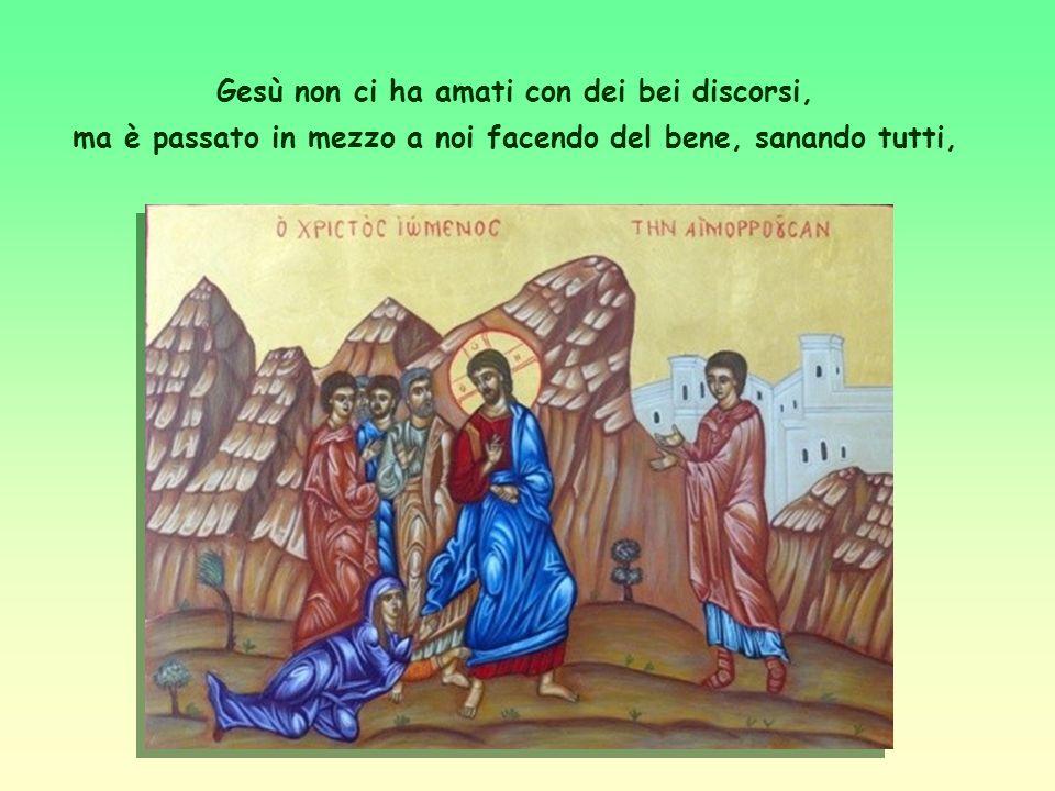 Amare con i fatti. La vera fede, dice l'apostolo, è quella che dà prova di sé amando come Gesù ha amato e ci ha insegnato. Ora, la prima caratteristic