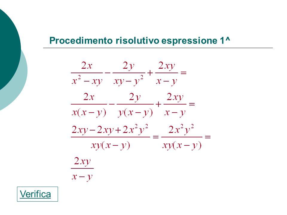 Verifica: Risolvi le seguenti espressioni Cliccando su ogni traccia potrai controllare i procedimenti di risoluzione