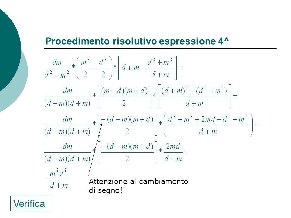 Procedimento risolutivo espressione 3^ Fai attenzione alla scomposizione di a 3 + 125 ! Verifica