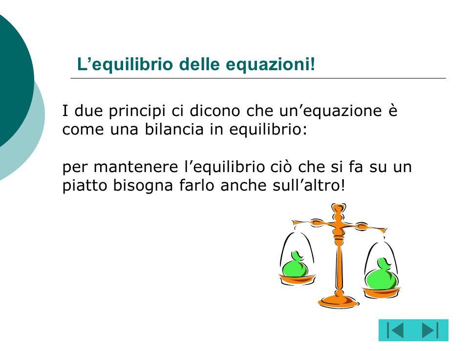 Principi di equivalenza: 2° principio 2° Principio: moltiplicando o dividendo i due membri di una equazione per uno stesso numero o espressione divers