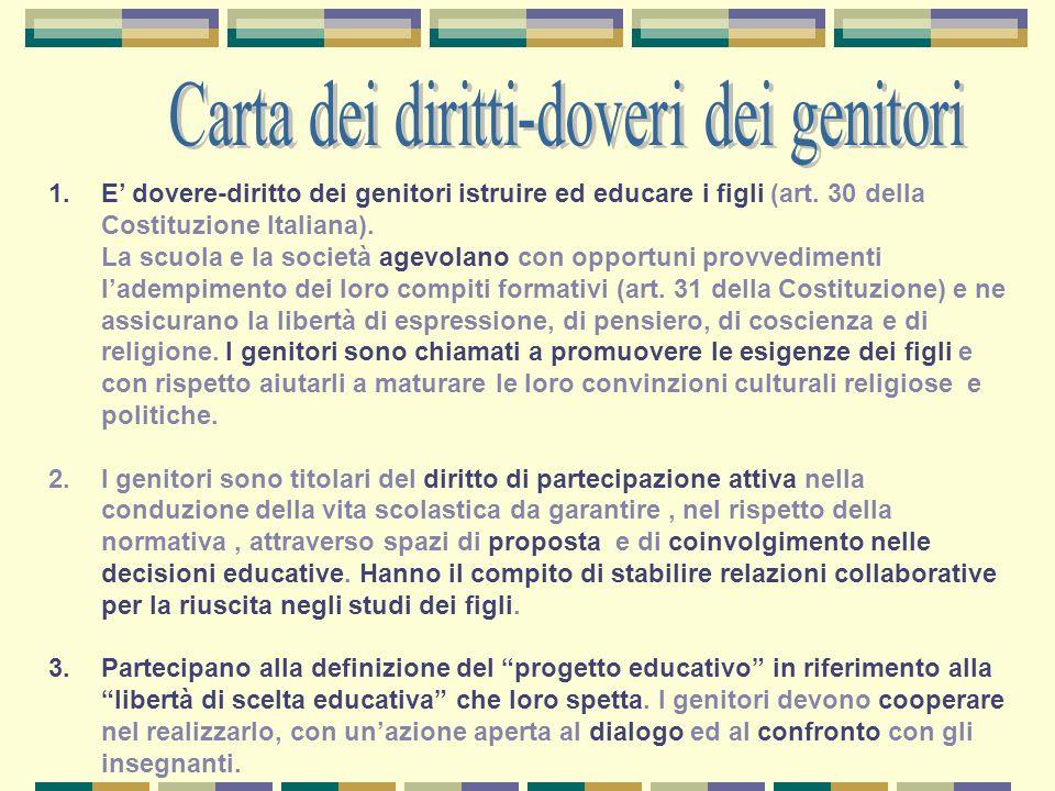 1.E dovere-diritto dei genitori istruire ed educare i figli (art. 30 della Costituzione Italiana). La scuola e la società agevolano con opportuni prov