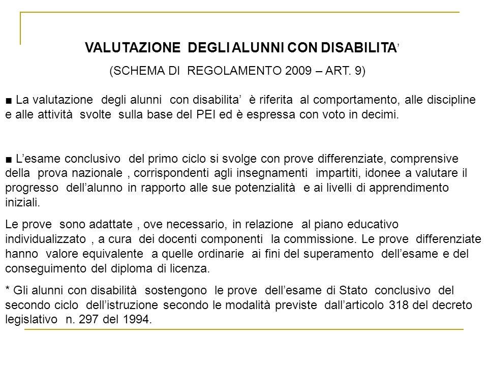 VALUTAZIONE DEGLI ALUNNI CON DISABILITA (SCHEMA DI REGOLAMENTO 2009 – ART. 9) La valutazione degli alunni con disabilita è riferita al comportamento,