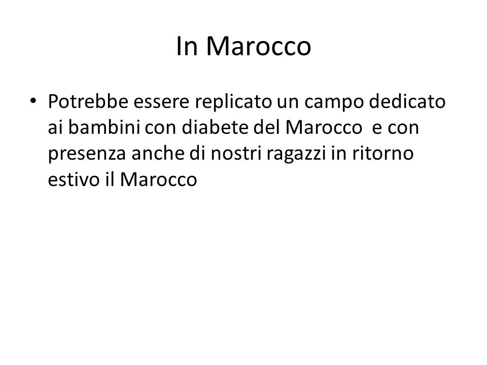 In Marocco Potrebbe essere replicato un campo dedicato ai bambini con diabete del Marocco e con presenza anche di nostri ragazzi in ritorno estivo il